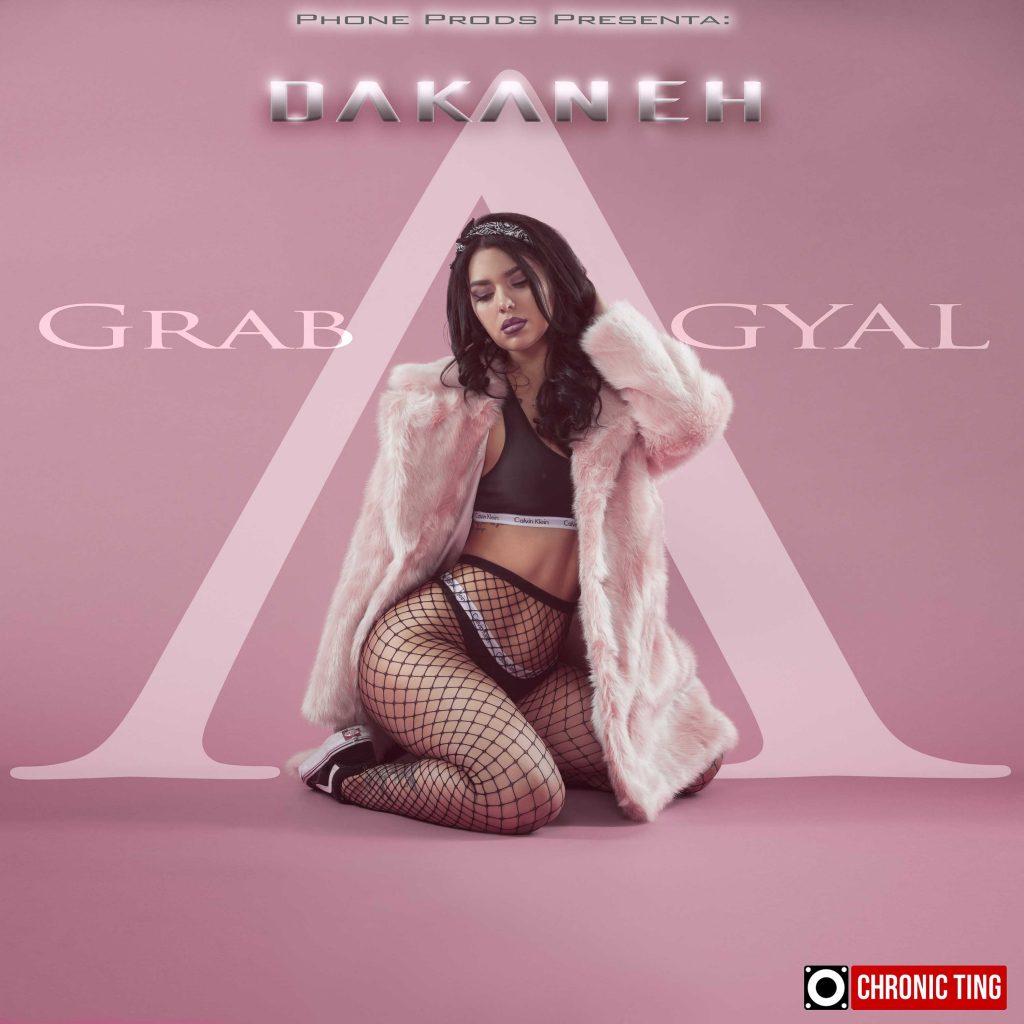 Dakaneh Grab A Gyal
